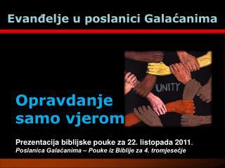 Prezentacija biblijske pouke za 22. listopada 2011 .