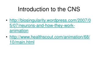 Introduction to the CNS