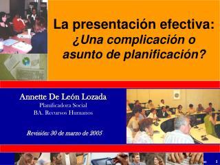 Plan. Annette De Le n, UPR-RRP, OPA-Investigaci n Institucional, 2005
