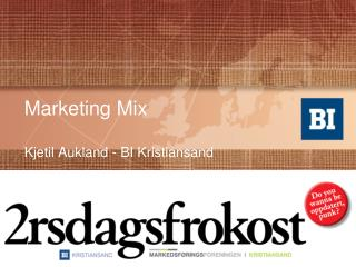 Marketing Mix Kjetil Aukland - BI Kristiansand