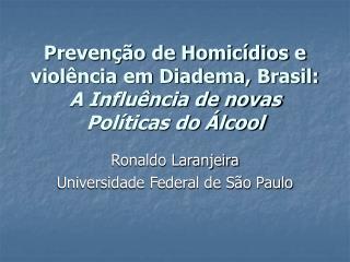 Prevenção de Homicídios e violência em Diadema, Brasil:  A Influência de novas Políticas do Álcool