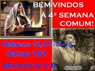 BEM-VINDOS      À  4ª SEMANA COMUM!