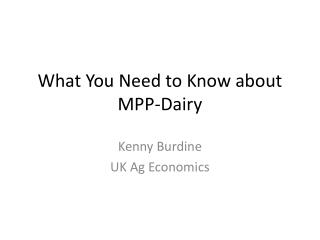 What You Need to Know about  MPP-Dairy
