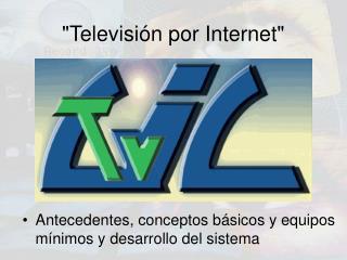 """""""Televisión por Internet"""""""