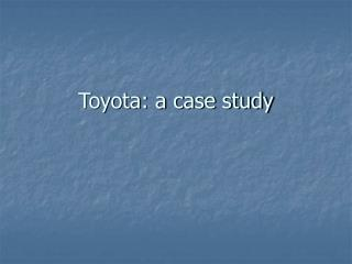 Toyota: a case study