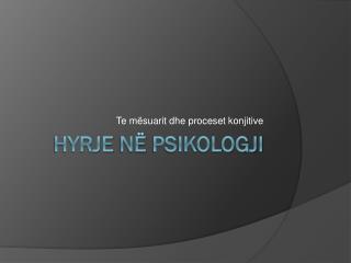 Hyrje  n ë Psikologji
