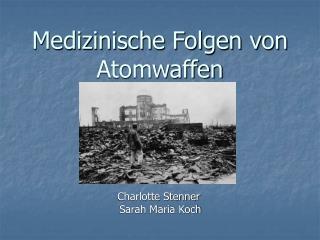 Medizinische Folgen von Atomwaffen