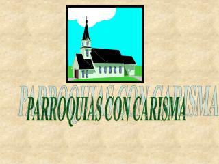 PARROQUIAS CON CARISMA