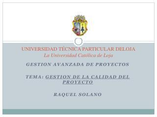 UNIVERSIDAD TÉCNICA PARTICULAR DELOJA La Universidad Católica de Loja