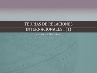 Teorías de Relaciones Internacionales I (1)