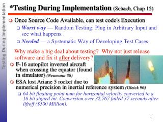 *Testing During Implementation ( Schach , Chap 15)