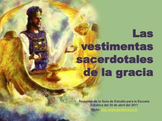 Las vestimentas sacerdotales de la gracia