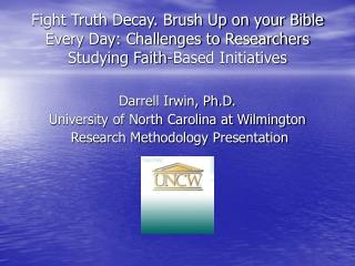 Fight Truth Decay. Brush Up on your Bible Every Day: Challenges to Researchers Studying Faith-Based Initiatives