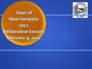Town of  New Hampton 2011 Deliberative Session February 9, 2011