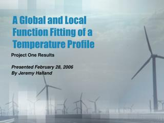 A Global and Local Function Fitting of a Temperature Profile