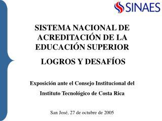 SISTEMA NACIONAL DE ACREDITACIÓN DE LA EDUCACIÓN SUPERIOR  LOGROS Y DESAFÍOS