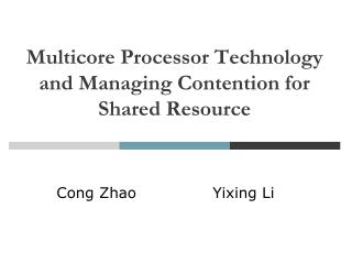 Multicore Processor Technology  and Managing Contention for Shared Resource