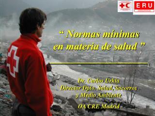 """"""" Normas mínimas en materia de salud """" ___________________ Dr. Carlos Urkía"""