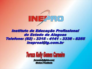 Instituto de Educação Profissional do Estado de Alagoas Telefone: (82) - 3315 - 4141 - 3338 - 8255