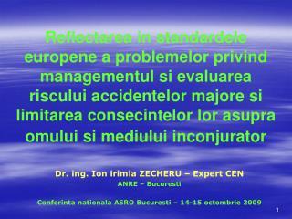 Reflectarea in standardele europene a problemelor privind managementul si evaluarea riscului accidentelor majore si limi