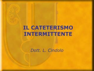 IL CATETERISMO INTERMITTENTE