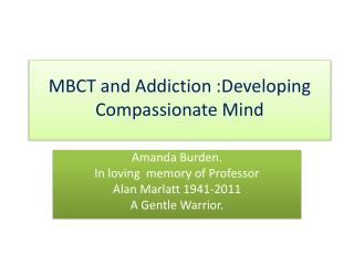 MBCT and Addiction :Developing Compassionate Mind