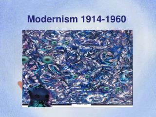 Modernism 1914-1960