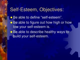 Self-Esteem, Objectives: