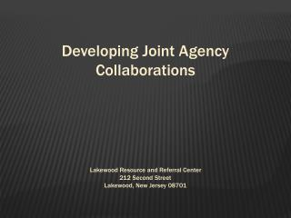 Developing Joint Agency Collaborations