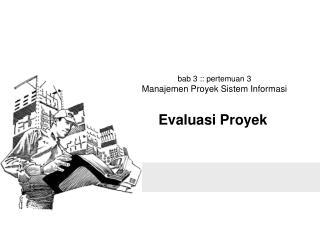 bab 3 :: pertemuan 3 Manajemen Proyek Sistem Informasi