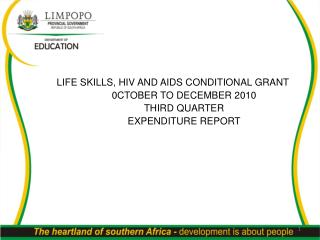 LIFE SKILLS, HIV AND AIDS CONDITIONAL GRANT 0CTOBER TO DECEMBER 2010 THIRD QUARTER