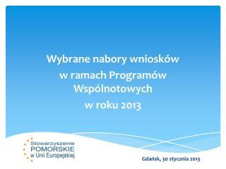 Wybrane nabory wniosków w ramach Programów Wspólnotowych  w roku 2013