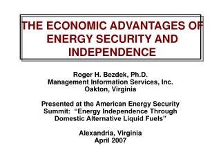 THE ECONOMIC ADVANTAGES OF ENERGY SECURITY AND INDEPENDENCE