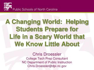 A Changing World:  Helping Students Prepare for Life in a Scary World that We Know Little About