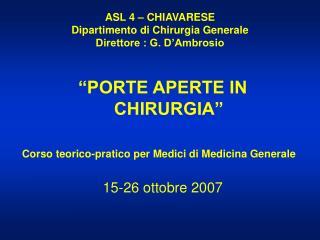 ASL 4 – CHIAVARESE Dipartimento di Chirurgia Generale Direttore : G. D'Ambrosio