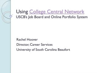 Using  College Central Network USCB's Job Board and Online Portfolio System