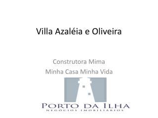 Villa Azaléia e Oliveira