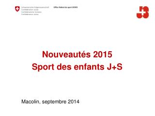 Nouveautés 2015 Sport des enfants J+S