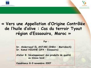 Vers une Appellation d Origine Contr l e de l huile d olive : Cas du terroir Tyout r gion d Essaouira, Maroc