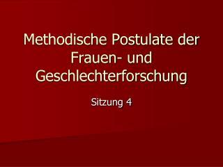 Methodische Postulate der Frauen-  und Geschlechterforschung
