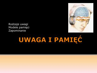 UWAGA I PAMIĘĆ