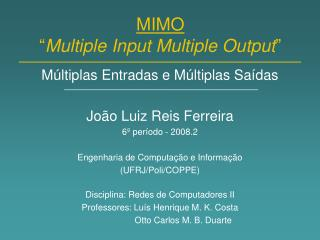 "MIMO "" Multiple Input Multiple Output """
