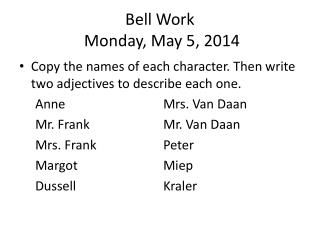 Bell Work  Monday, May 5, 2014