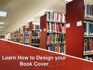 Learn How to Design your Book Cover
