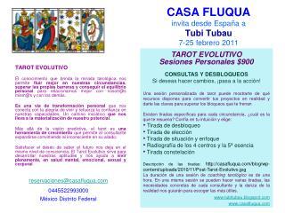 CASA FLUQUA invita desde España a Tubi Tubau 7-25 febrero 2011