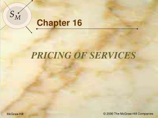 Objectives for Chapter 16: Pricing of Services
