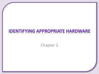Identifying Appropriate Hardware