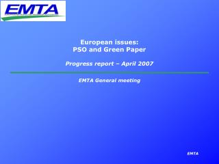European issues:  PSO and Green Paper Progress report � April 2007