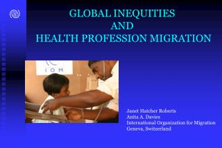 GLOBAL INEQUITIES  AND   HEALTH PROFESSION MIGRATION