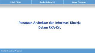 Penataan Arsitektur dan Informasi Kinerja Dalam  RKA-K/L